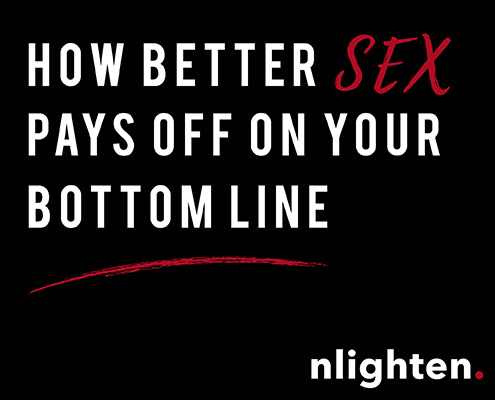 nlighten Blog_Better SEX pays off on your bottom line_16 Novemberber 2017